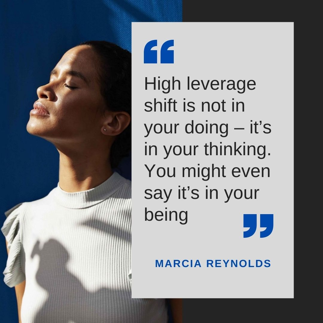 High leverage shift in your thinking